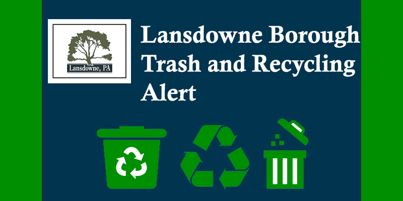 Lansdowne Borough Trash and Recycling alert